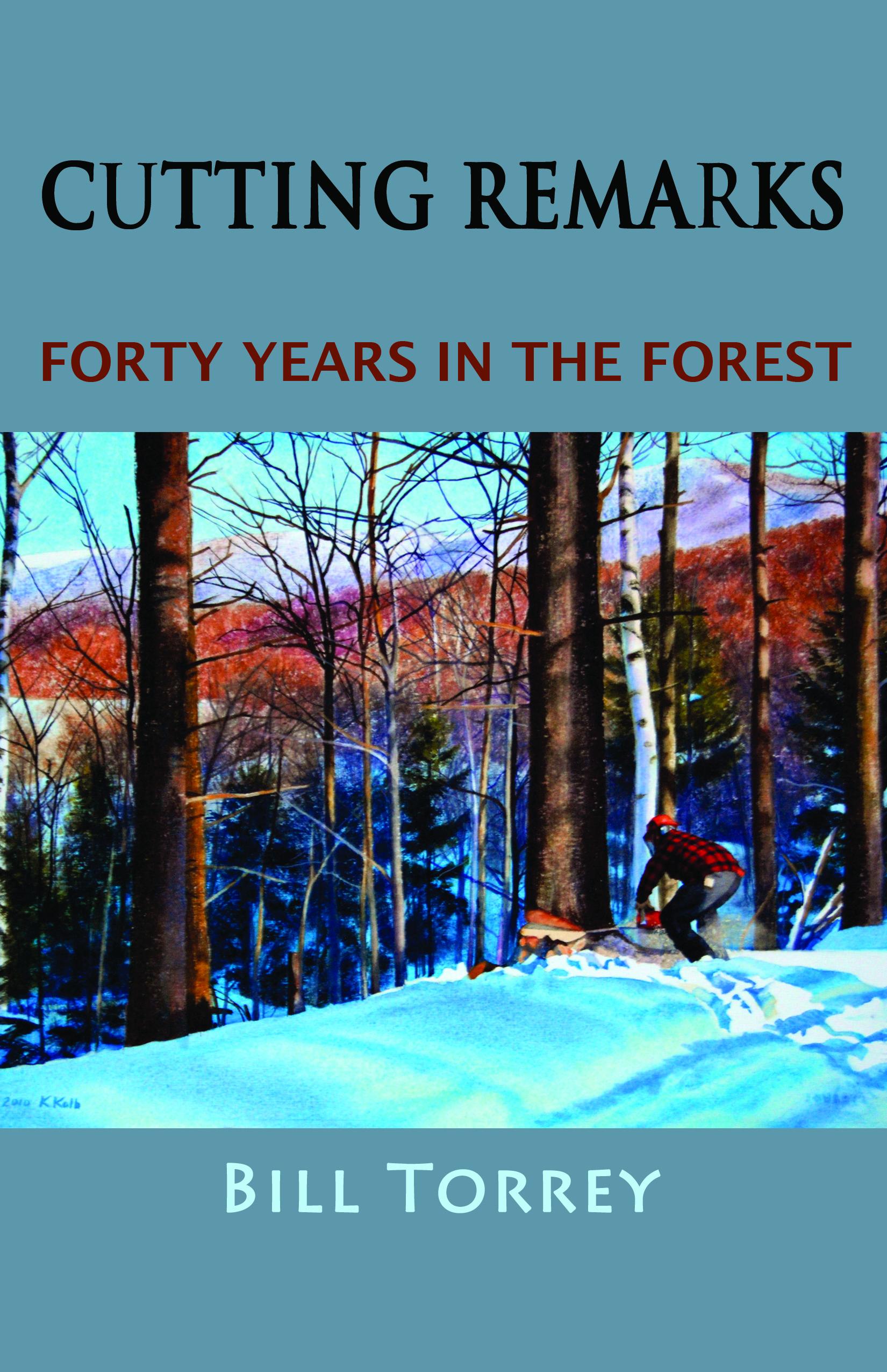 Kathleen Kolb painting of Bill Torrey workin in the woods